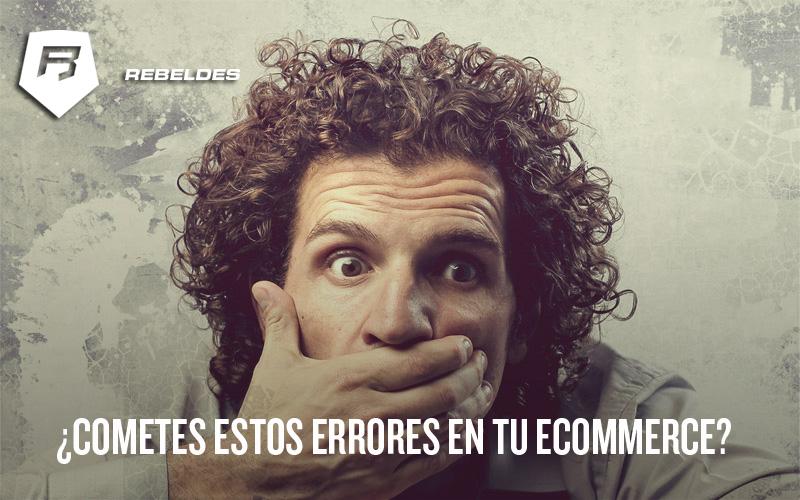 ERRORES EN ECOMMERCE_REBELDES
